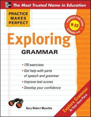 Exploring Grammar By Muschla, Gary Robert