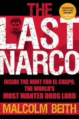 The Last Narco By Beith, Malcolm