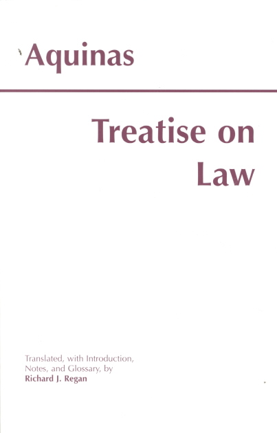 Treatise on Law By Thomas, Aquinas, Saint/ Regan, Richard J.
